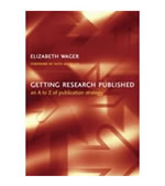 Led by Liz Wager, author of Getting Research Published: an A to Z of Publication Strategy